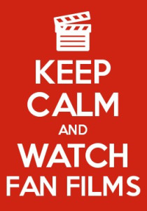 Keep Calm and Watch Fan Films