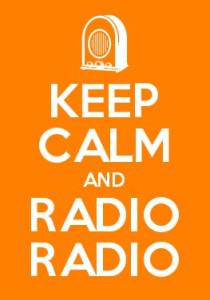 Keep Calm and Radio Radio