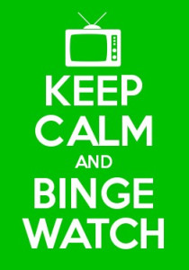 Keep Calm and Binge-Watch