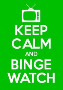Keep Calm and Binge-Watch